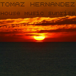 "PURCHASE ""HOUSE MUSIC SUNRISE"" MIXED BY DJ TOMAZ"